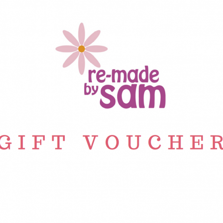 Re-made by Sam gift vouchers